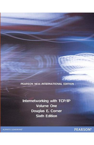 Internetworking with TCP/IP Volume One: Pearson New Internat