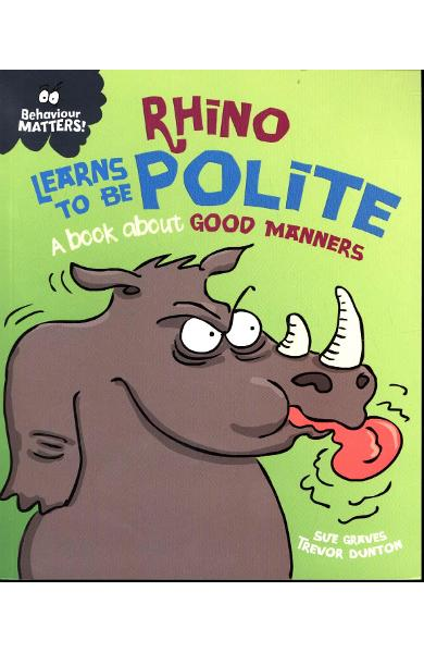 Behaviour Matters: Rhino Learns to be Polite - A book about