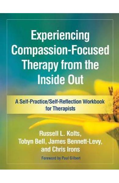 Experiencing Compassion-Focused Therapy from the Inside Out
