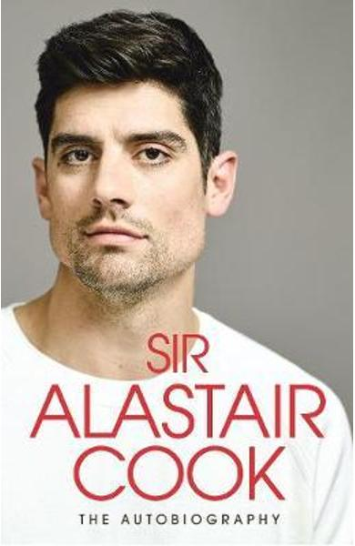 Autobiography - Sir Alastair Cook