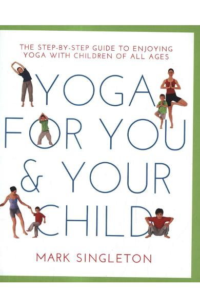 Yoga For You And Your Child - Mark Singleton