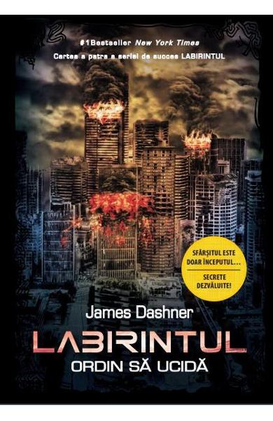 Labirintul Vol. 4: Ordin sa ucida - James Dashner