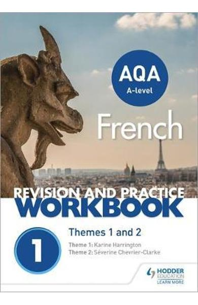 AQA A-level French Revision and Practice Workbook: Themes 1 and 2 - Severine Chevrier-Clarke, Karine Harrington