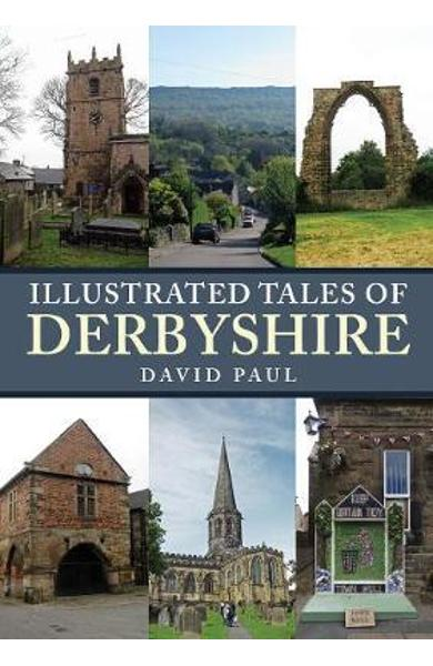 Illustrated Tales of Derbyshire - David Paul