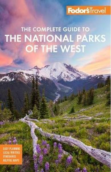 Fodor's The Complete Guide to the National Parks of the West -