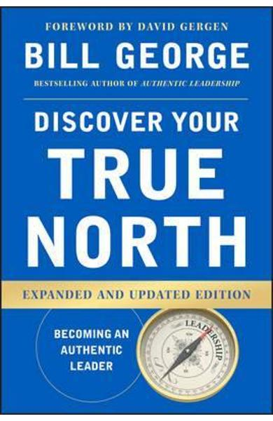 Discover Your True North - Bill George
