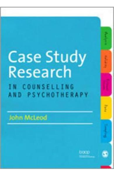 Case Study Research in Counselling and Psychotherapy - John McLeod