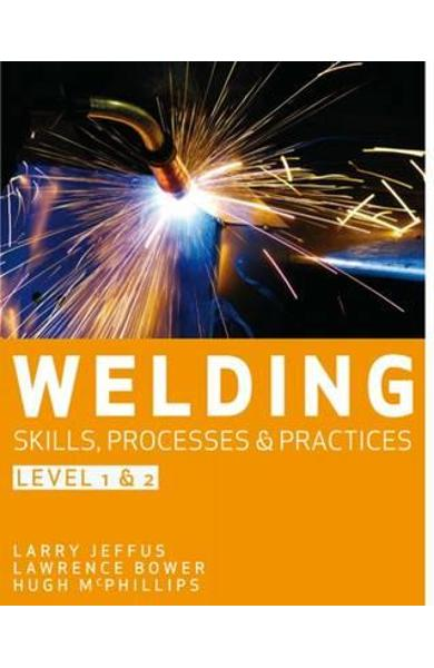 Welding Skills Processes and Practices Level 1 and 2