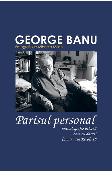 Set Parisul personal (3 carti) - George Banu