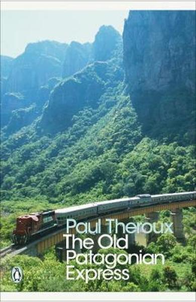 Old Patagonian Express - Paul Theroux