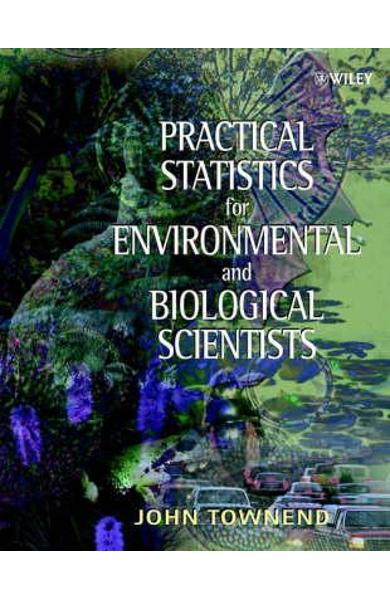 Practical Statistics for Environmental and Biological Scient