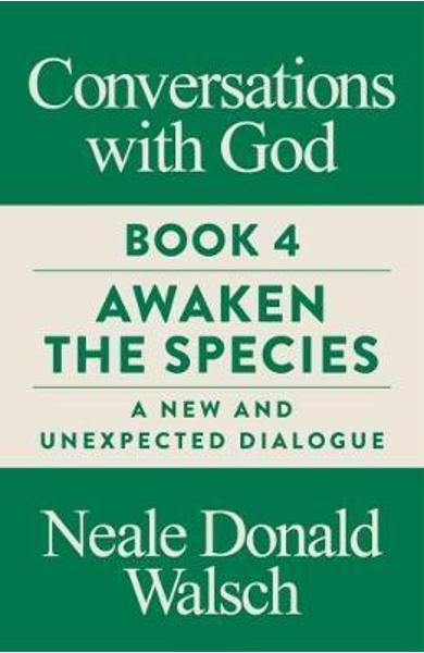 Conversations with God, Book 4 - Neale Donald Walsch