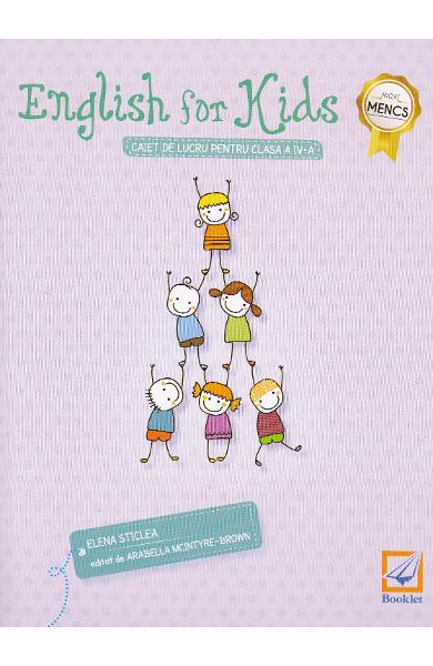 English for Kids. Caiet cls 4 ed.2016 - Elena Sticlea