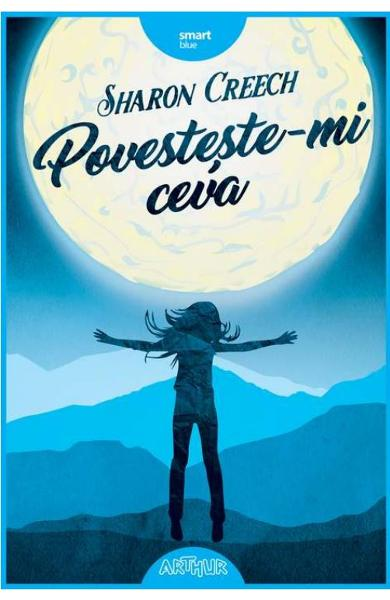 Povesteste-mi ceva - Sharon Creech