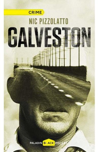 Galveston - Nic Pizzolatto