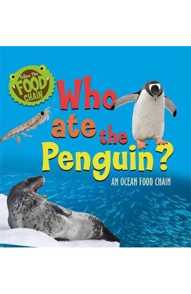 Follow the Food Chain: Who Ate the Penguin? - Sarah Ridley