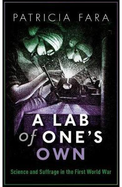 Lab of One's Own - Patricia Fara