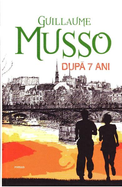 Dupa 7 ani  - Guillaume Musso