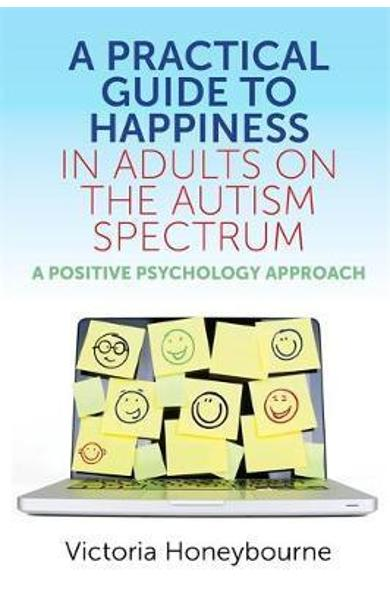 Practical Guide to Happiness in Adults on the Autism Spectru