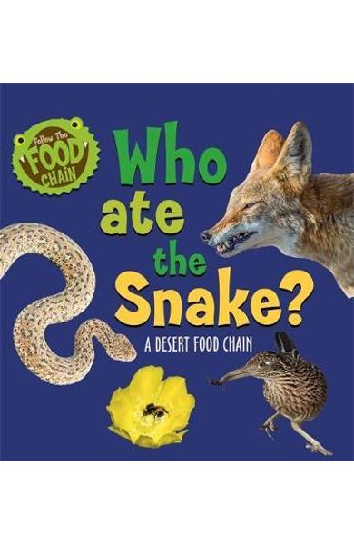 Follow the Food Chain: Who Ate the Snake? - Sarah Ridley