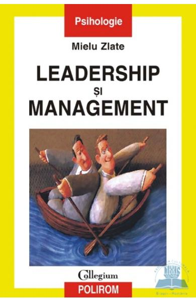Leadership si management - Mielu Zlate