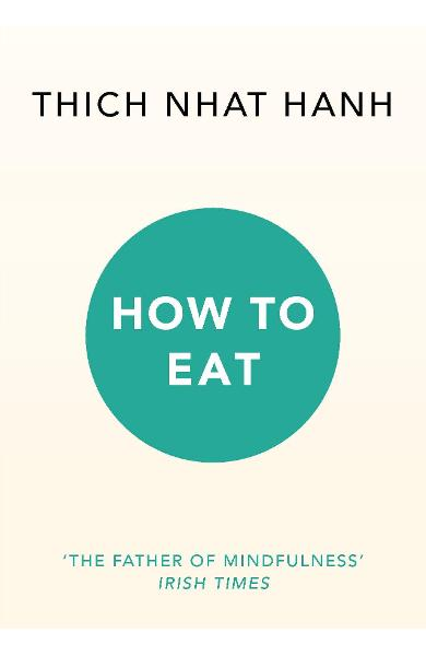 How to Eat - Thich Nhat Hanh