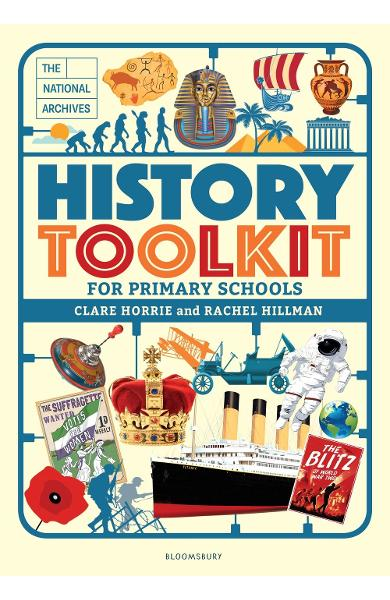 National Archives History Toolkit for Primary Schools - Clare Horrie