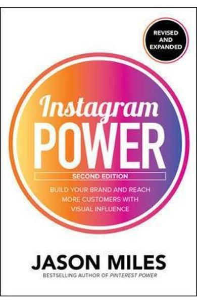 Instagram Power, Second Edition: Build Your Brand and Reach