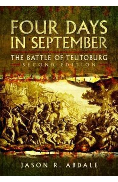 Four Days in September: The Battle of Teutoburg - Jason R. Abdale