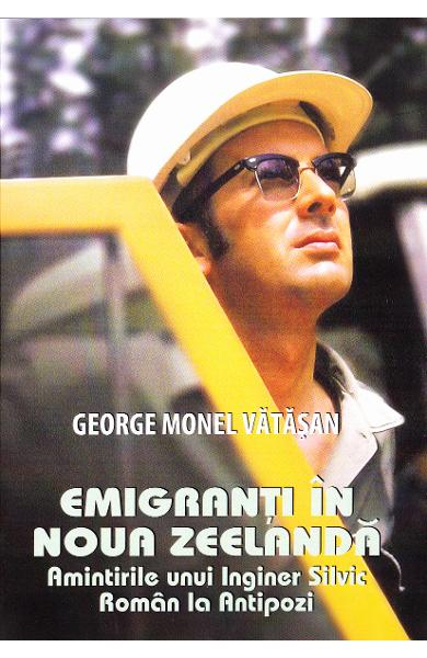 Emigranti in Noua Zeelanda - George Monel Vatasan