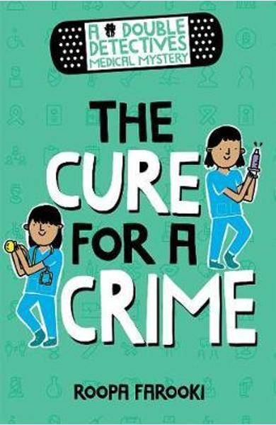 Double Detectives Medical Mystery: The Cure for a Crime - Roopa Farooki