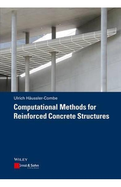 Computational Methods for Reinforced Concrete Structures - Ulrich Huler Combe