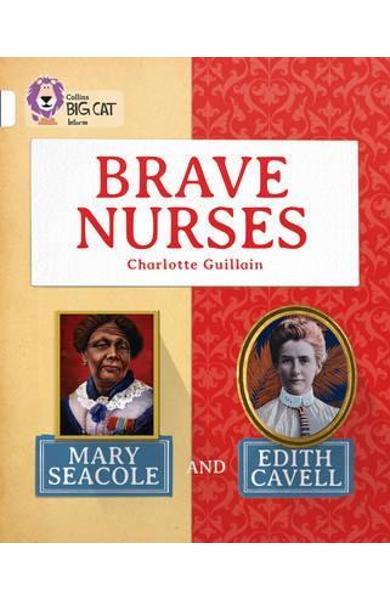 Brave Nurses: Mary Seacole and Edith Cavell