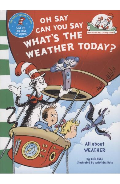 Oh Say Can You Say What's The Weather Today