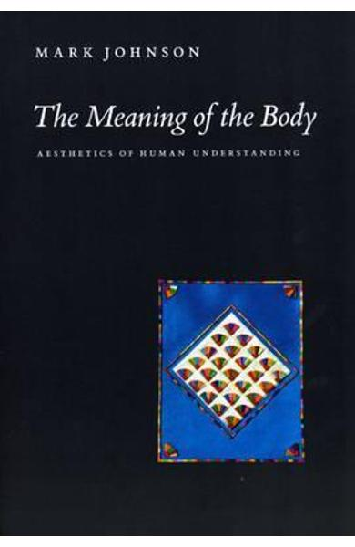 Meaning of the Body - Mark Johnson