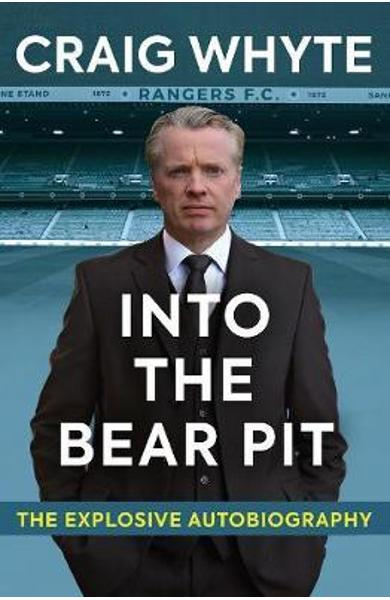 Into the Bear Pit - Craig Whyte