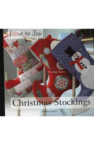 Love to Sew: Christmas Stockings - Rachael Rowe