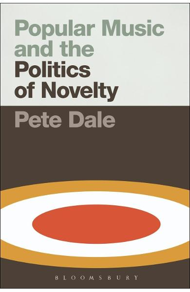 Popular Music and the Politics of Novelty
