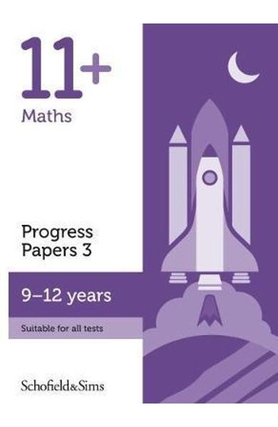 11+ Maths Progress Papers Book 3: KS2, Ages 9-12