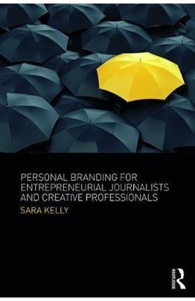 Personal Branding for Entrepreneurial Journalists and Creati