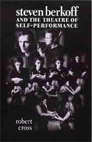 Steven Berkoff and the Theatre of Self-Performance