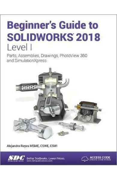 Beginner's Guide to SOLIDWORKS 2018 - Level I