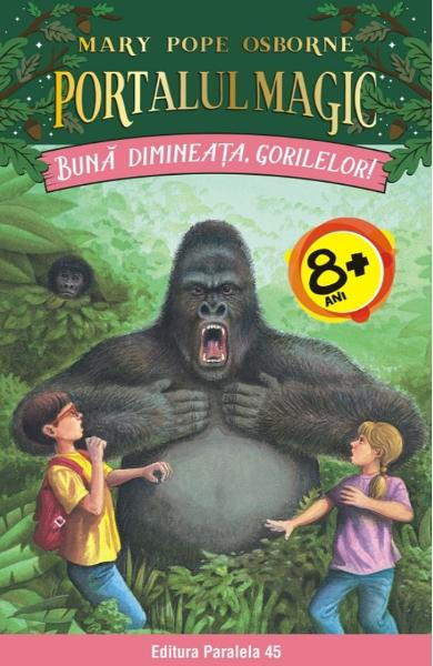Portalul magic 22: Buna dimineata, gorilelor! - Mary Pope Osborne