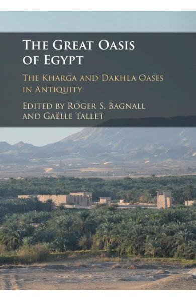 Great Oasis of Egypt - Roger S Bagnall
