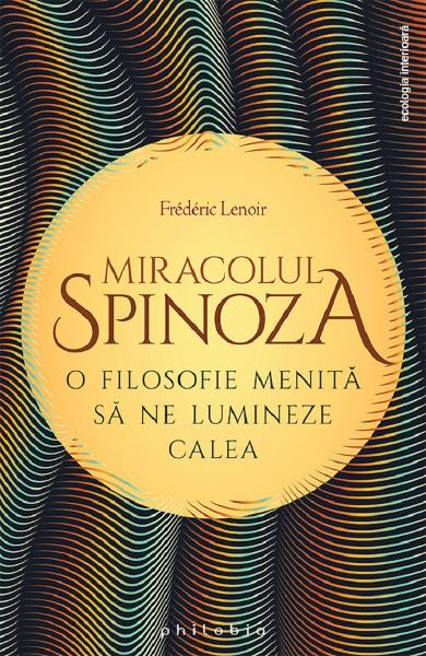 Miracolul Spinoza - Frederic Lenoir