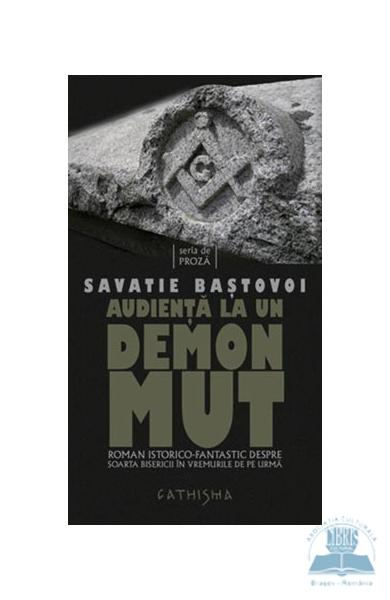 Audienta la un demon mut - Savatie Bastovoi