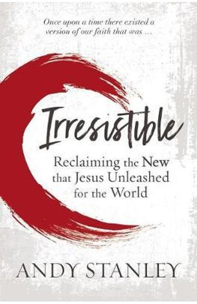 Irresistible - Andy Stanley
