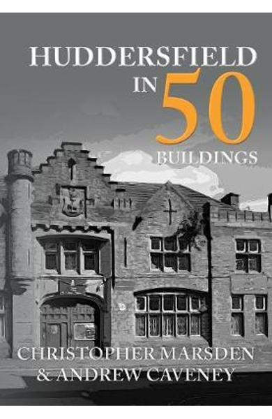 Huddersfield in 50 Buildings