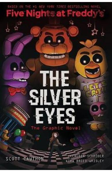 Silver Eyes (Five Nights At Freddy's: Graphic Novel #1) - Scott Cawthon