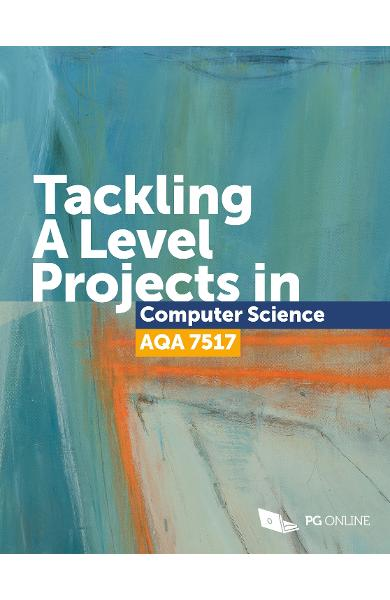 Tackling A Level Projects in Computer Science AQA 7517 - PG Online